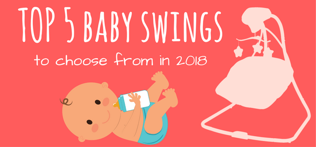 Best Baby Swing of 2018 (Reviews & Buying Guide)